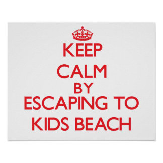 Keep calm by escaping to Kids Beach Massachusetts Print