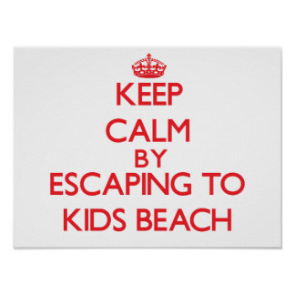 Keep calm by escaping to Kids Beach Massachusetts Poster