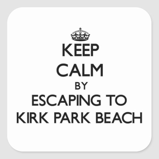 Keep calm by escaping to Kirk Park Beach New York Square Sticker