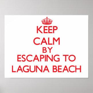 Keep calm by escaping to Laguna Beach California Poster