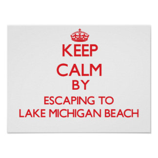 Keep calm by escaping to Lake Michigan Beach Michi Print