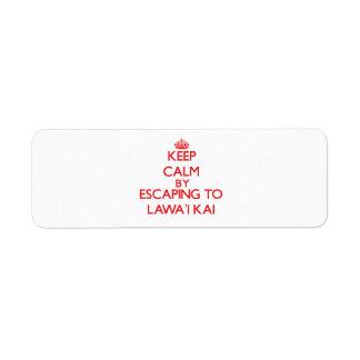 Keep calm by escaping to Lawa'I Kai Hawaii Return Address Label