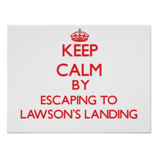 Keep calm by escaping to Lawson'S Landing Californ Print