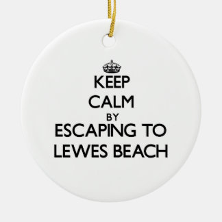 Keep calm by escaping to Lewes Beach Delaware Ceramic Ornament