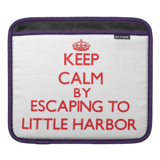 Keep calm by escaping to Little Harbor Massachuset Sleeve For iPads
