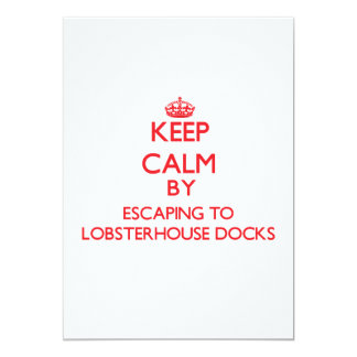 Keep calm by escaping to Lobsterhouse Docks New Je 5x7 Paper Invitation Card