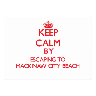 Keep calm by escaping to Mackinaw City Beach Michi Large Business Cards (Pack Of 100)
