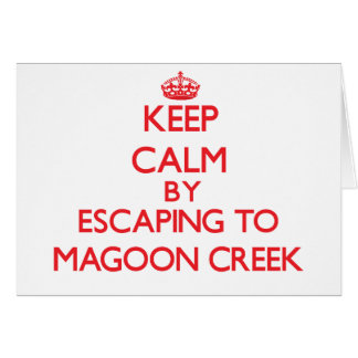 Keep calm by escaping to Magoon Creek Michigan Greeting Cards