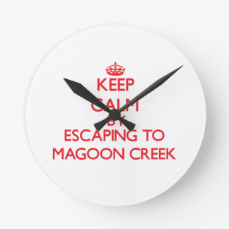 Keep calm by escaping to Magoon Creek Michigan Round Wallclock