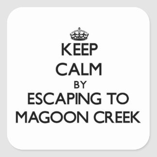 Keep calm by escaping to Magoon Creek Michigan Square Stickers