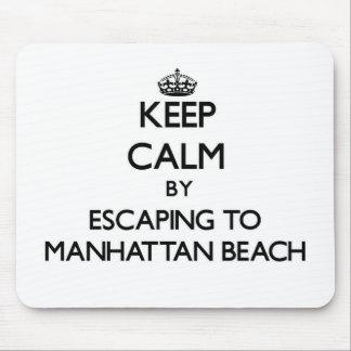 Keep calm by escaping to Manhattan Beach Californi Mouse Pad