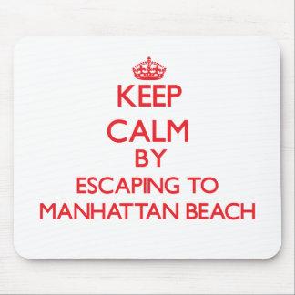 Keep calm by escaping to Manhattan Beach Californi Mousepad