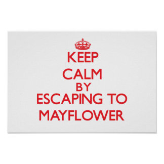 Keep calm by escaping to Mayflower Massachusetts Posters