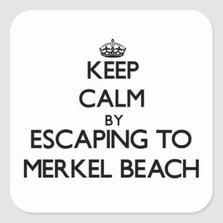 Keep calm by escaping to Merkel Beach Massachusett Square Sticker