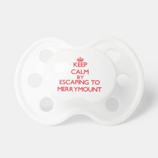 Keep calm by escaping to Merrymount Massachusetts Pacifiers