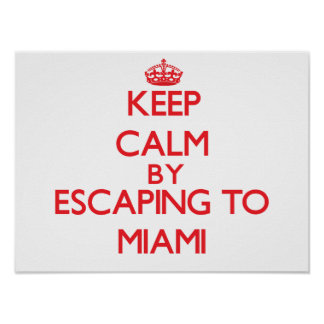 Keep calm by escaping to Miami New Jersey Posters