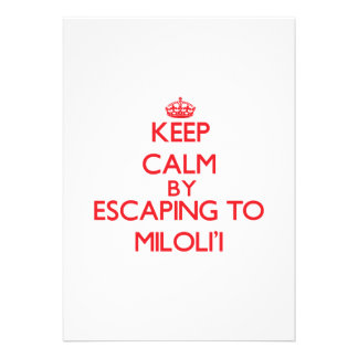 Keep calm by escaping to Miloli'I Hawaii Custom Announcements