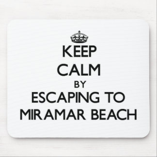 Keep calm by escaping to Miramar Beach California Mouse Pad