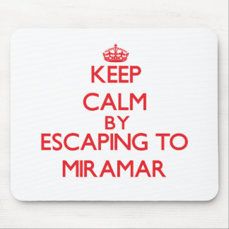 Keep calm by escaping to Miramar California Mouse Pad