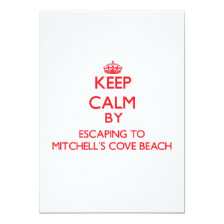 Keep calm by escaping to Mitchell'S Cove Beach Cal Custom Invitation