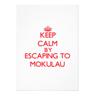 Keep calm by escaping to Mokulau Hawaii Custom Announcement