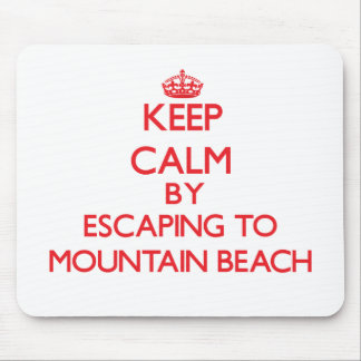 Keep calm by escaping to Mountain Beach Michigan Mousepad