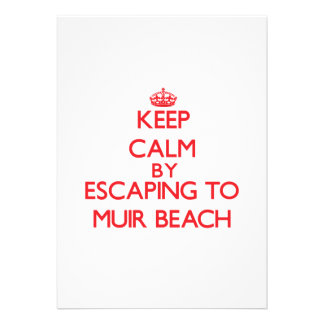 Keep calm by escaping to Muir Beach California Personalized Invite