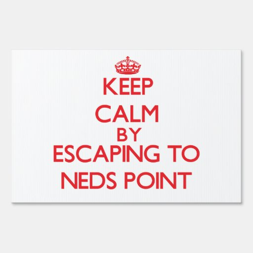 Keep calm by escaping to Neds Point Massachusetts Yard Signs
