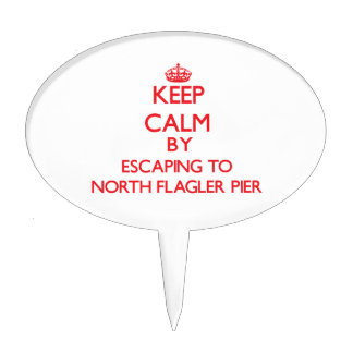 Keep calm by escaping to North Flagler Pier Florid Cake Toppers