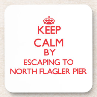 Keep calm by escaping to North Flagler Pier Florid Beverage Coasters
