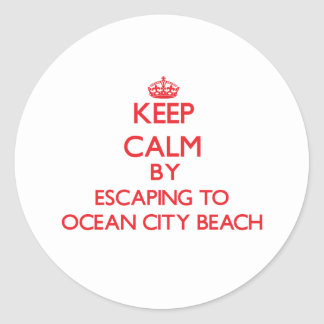 Keep calm by escaping to Ocean City Beach Maryland Classic Round Sticker