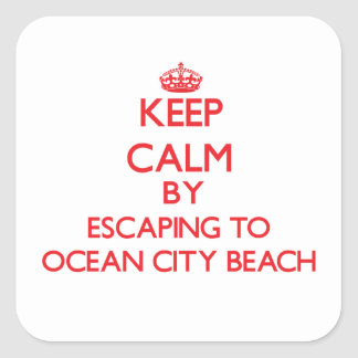 Keep calm by escaping to Ocean City Beach Maryland Square Sticker