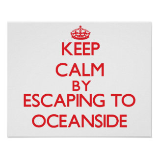 Keep calm by escaping to Oceanside Maryland Poster