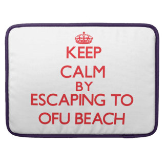 Keep calm by escaping to Ofu Beach Samoa Sleeves For MacBooks