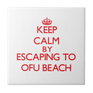 Keep calm by escaping to Ofu Beach Samoa Ceramic Tiles