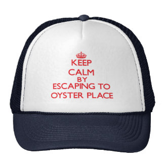 Keep calm by escaping to Oyster Place Massachusett Trucker Hat