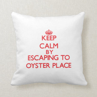 Keep calm by escaping to Oyster Place Massachusett Pillows