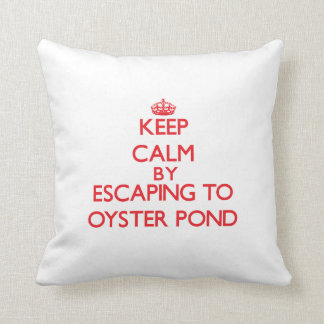 Keep calm by escaping to Oyster Pond Massachusetts Throw Pillows