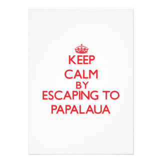 Keep calm by escaping to Papalaua Hawaii Custom Announcements