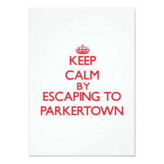 Keep calm by escaping to Parkertown New Jersey 5x7 Paper Invitation Card