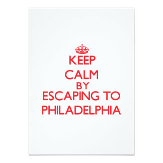 Keep calm by escaping to Philadelphia New Jersey 5x7 Paper Invitation Card