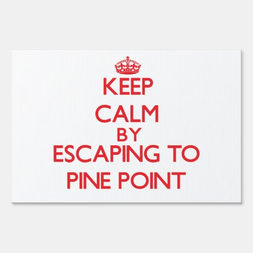 Keep calm by escaping to Pine Point Maine Yard Sign