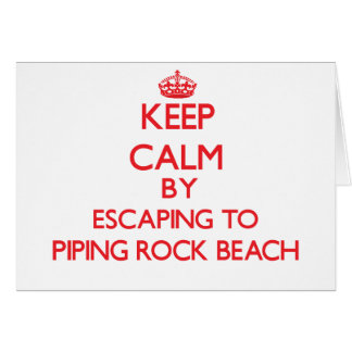 Keep calm by escaping to Piping Rock Beach New Yor Greeting Cards