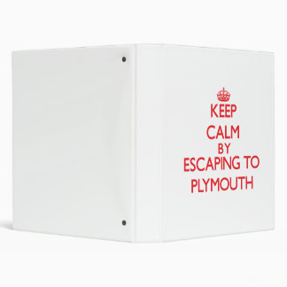 Keep calm by escaping to Plymouth Massachusetts Vinyl Binder
