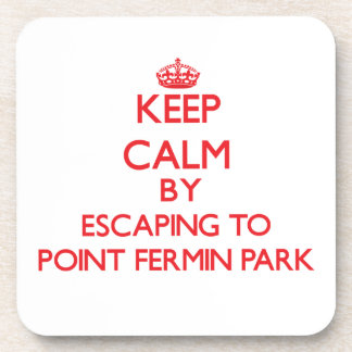 Keep calm by escaping to Point Fermin Park Califor Coaster