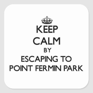 Keep calm by escaping to Point Fermin Park Califor Stickers