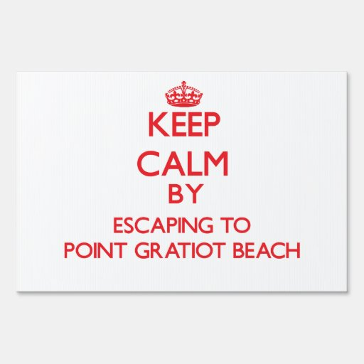 Keep calm by escaping to Point Gratiot Beach New Y Lawn Signs