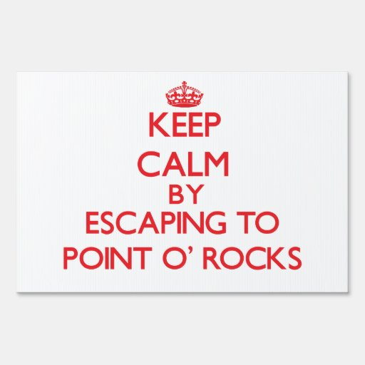 Keep calm by escaping to Point O' Rocks Florida Sign
