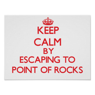 Keep calm by escaping to Point Of Rocks Massachuse Poster