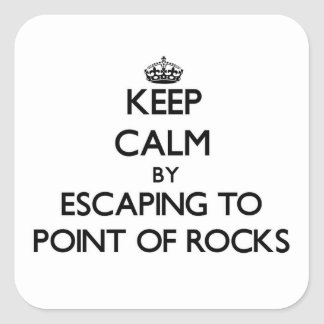 Keep calm by escaping to Point Of Rocks Massachuse Square Sticker